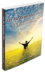 Practical in its wisdom, provocative in its perspective, and generously infused with humor and heart, Let Me Remember This is a journey of self-discovery for the writer and reader alike. It's a journey into the consciousness of all that we are and all that is.